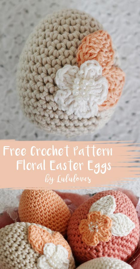 Free Crochet Pattern - Floral Easter Eggs | Lululoves Blog